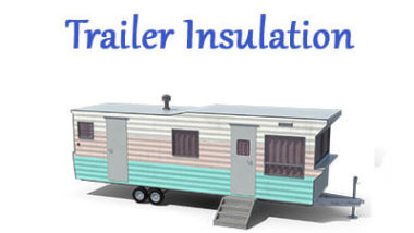 The Best Way to Insulate a Trailer